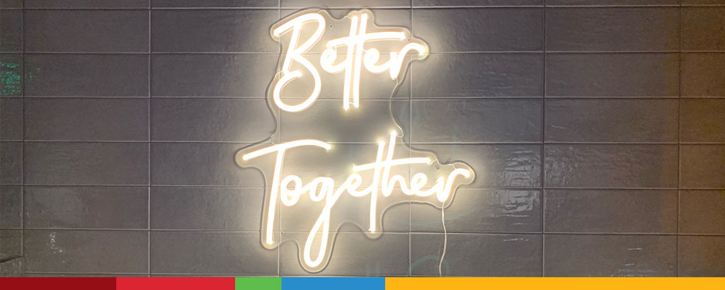 Neon sign that reads better together